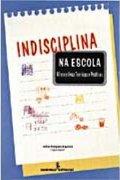 Capa do livro Indisciplina na escola