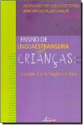 Capa do livro Ensino de língua estrangeira para crianças: O ensino e a formação em foco