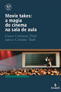 Capa do livro Movie Takes: a magia do cinema na sala de aula
