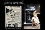 Imagem de duas publicidades de lavadora, uma antiga e outra nova, ambas têm mulheres ao lado do produto. Alguma coisa mudou? Fonte: Picasa. Palavras-chave: Mulher. Publicidade. Lavadora. Gênero. Diversidade.