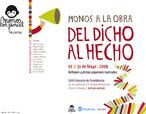 Reprodução de um folheto de divultação de uma exposição de ilustrações de ditados populares, ocorrido em 2009 no Chile. (Mais informações: http://exporamasantiago.wordpress.com/2009/05/01/monos-a-la-obra-del-dicho-al-hecho/) Palavras-chave: Publicidade. Propaganda. Dichos populares. Gêneros textuais. Data. Número.