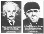 Propaganda de um salão de beleza sugerindo a importância da preocupação com o corte de cabelo, para se estabelecer uma identidade social.  Palavras-chave: vestuário, beleza, cabelo, Einstein, patetas.