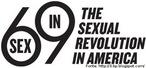 Logo elaborada para o documentário 69 - The Sexual Revolution in America, que aborda o ano em que se iniciou esse fenômeno social.  Palavras-chave: comportamento, sociedade, cultura, Estados Unidos.