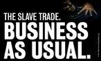 """Cartaz contra o trabalho escravo. Uma tradução possível seria: """"Trabalho escravo: como sempre, negócios"""".  Palavras-chave: denotação, conotação, presente, passado, escravidão."""